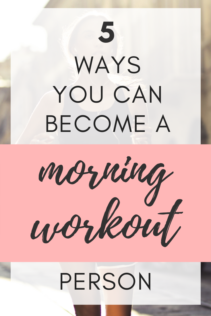 How To Become A Morning Workout Person Morning Workout How To Become Motivate Yourself