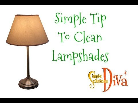 How To Clean Lamp Shades Extraordinary Simplesolutionsdiva Simple Tip To Clean Lampshades  For The Inspiration Design