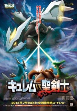 Pokemon The Movie Kyurem Vs The Sword Of Justice 2012 All