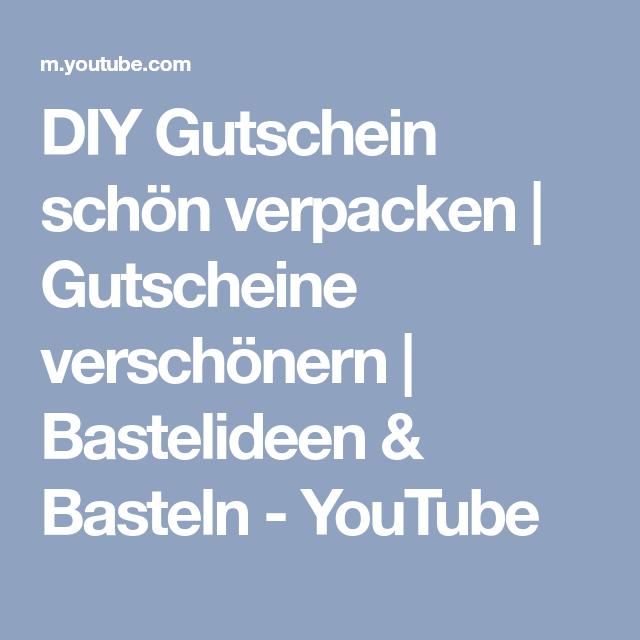 Diy Gutschein Schon Verpacken Gutscheine Verschonern Bastelideen Basteln Youtube Gutscheine Schon Verpacken Bastelideen Gutscheine