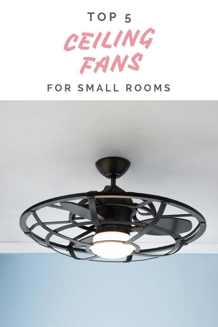 Best Ceiling Fans For Small Rooms Best Ceiling Fans