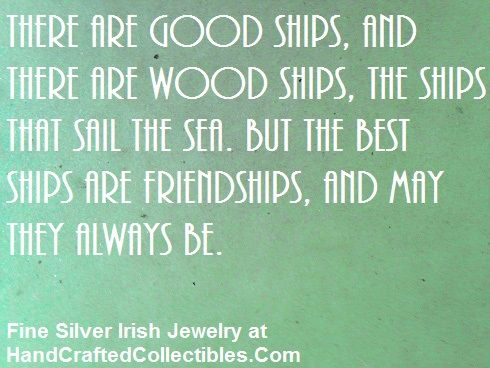 Irish Friendship Quote There Are Good Ships And There Are Wood Ships... Friendship