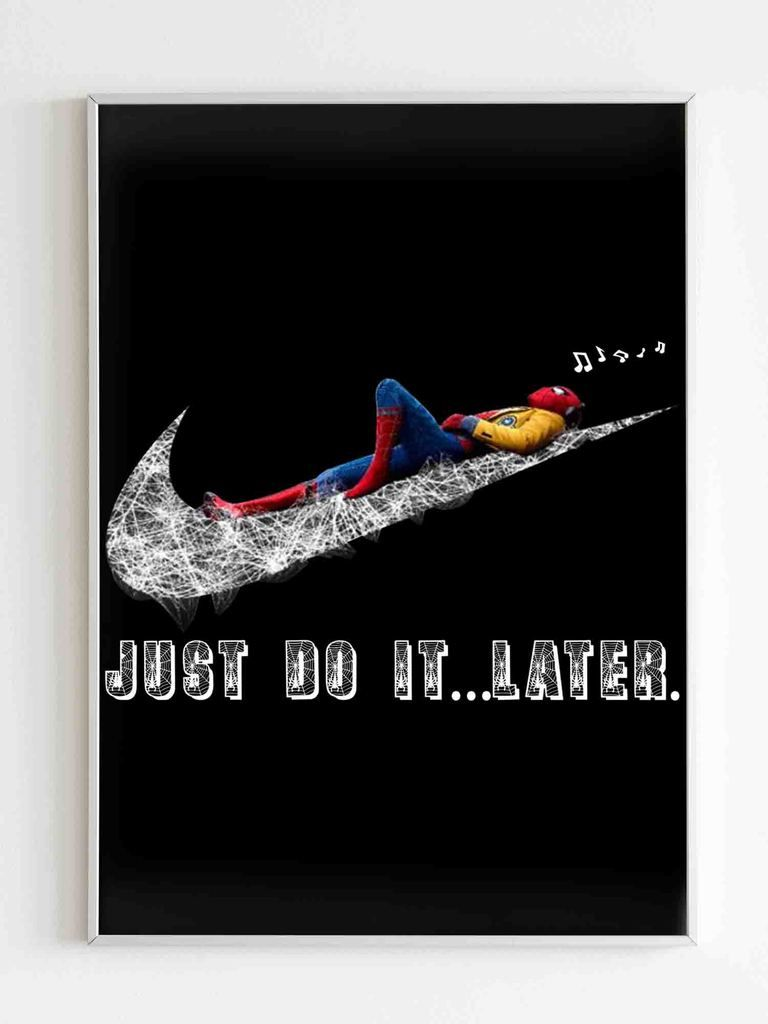 Spiderman Just Do It Later Poster Just Do It Latest Wallpapers Spiderman