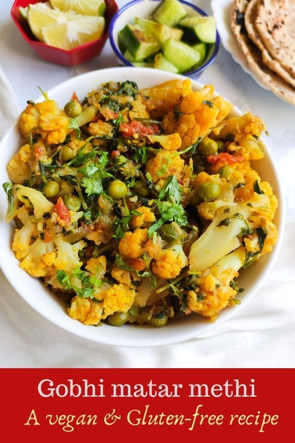 Photo of Gobhi Matar methi is a gluten free and vegan cauliflower recipe made in Indian style. This healthy c