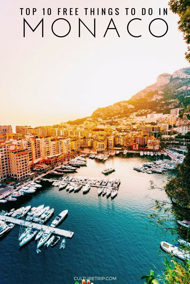 Top 10 Free Things To Do In Monaco France Free Things To Do France Travel Monaco France