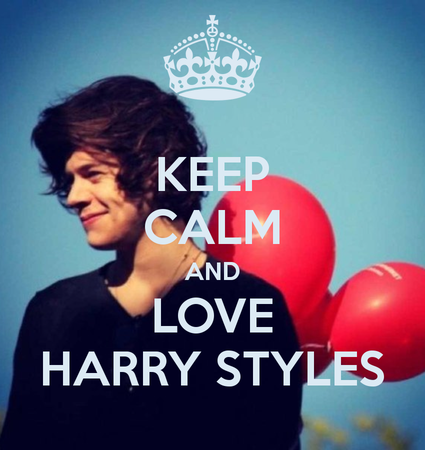 Keep Calm And Love Harry Style