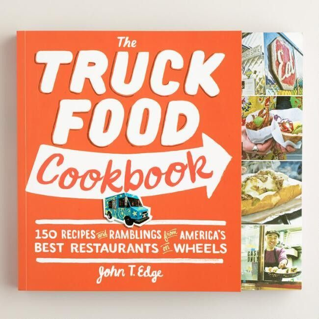 The truck food cookbook has over one hundred and fifty recipes for the street food epicurean the truck food cook book at cost plus world market bring the foodie taste adventure home forumfinder Image collections