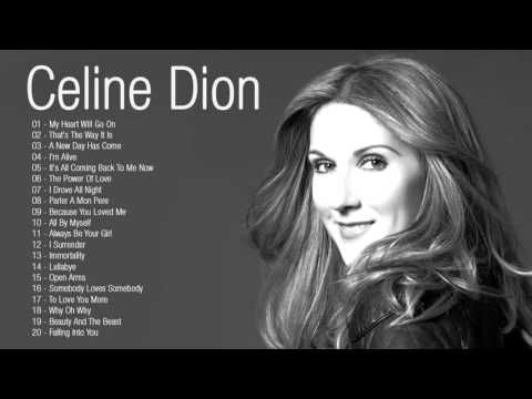 Celine Dion : Top 20 best songs EVER - YouTube