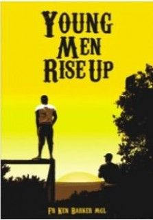 YOUNG MEN RISE UP: Fr. Ken Barker believes in young men. He speaks into a culture in which many young men have become lost and confused in their identity.