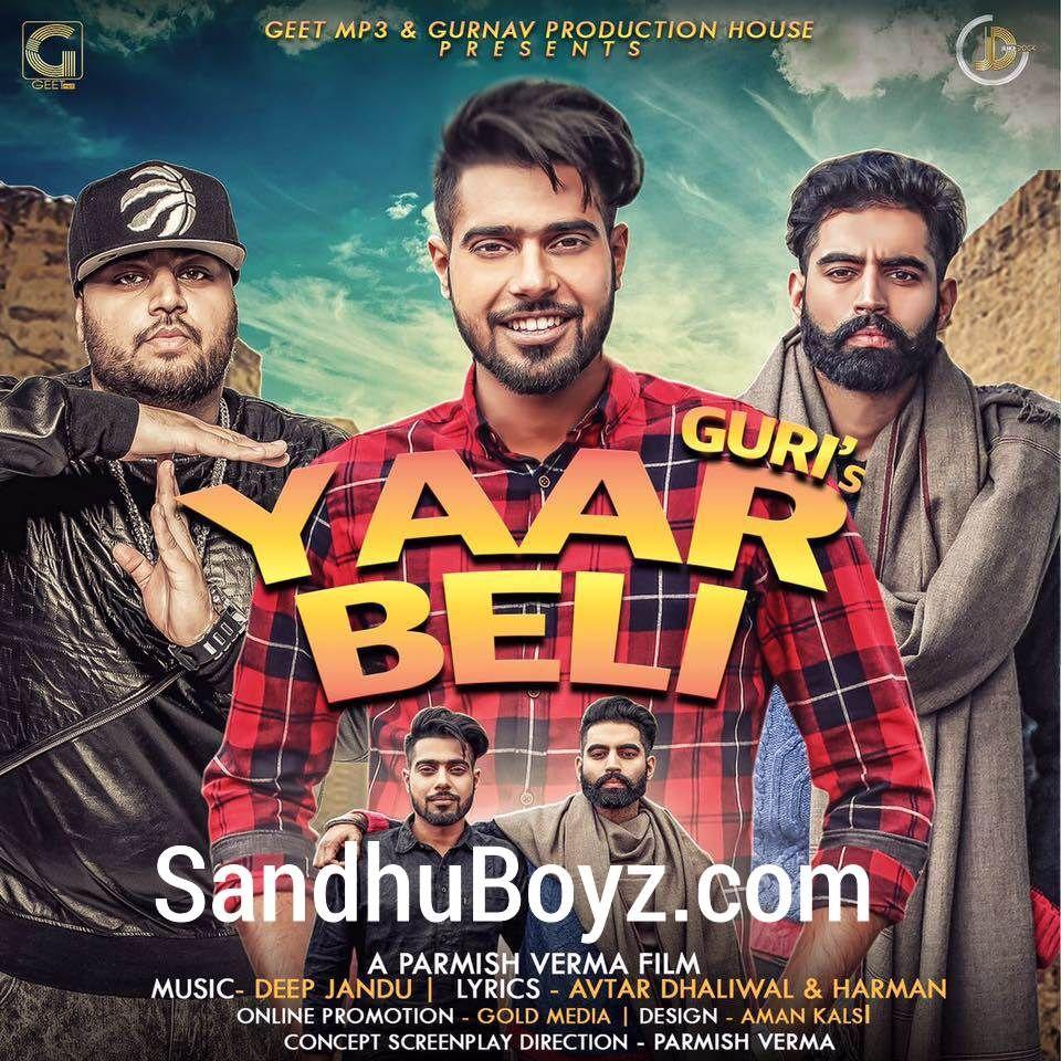 Yaar Beli By Guri 2017 Latest Mp3 Song Download On Sandhuboyz Listen To New Single Tracks Of Guri And Music Of Deep Jandu Onl Mp3 Song Download Mp3 Song Songs