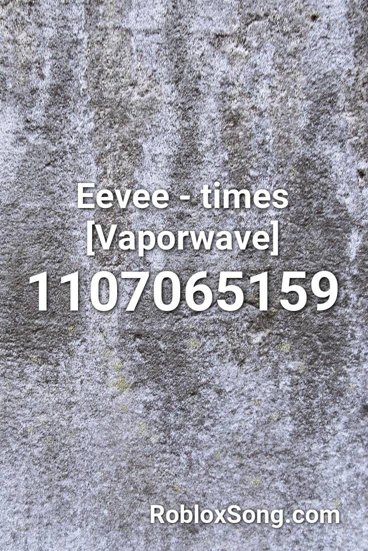 Eevee Times Vaporwave Roblox Id Roblox Music Codes In 2020