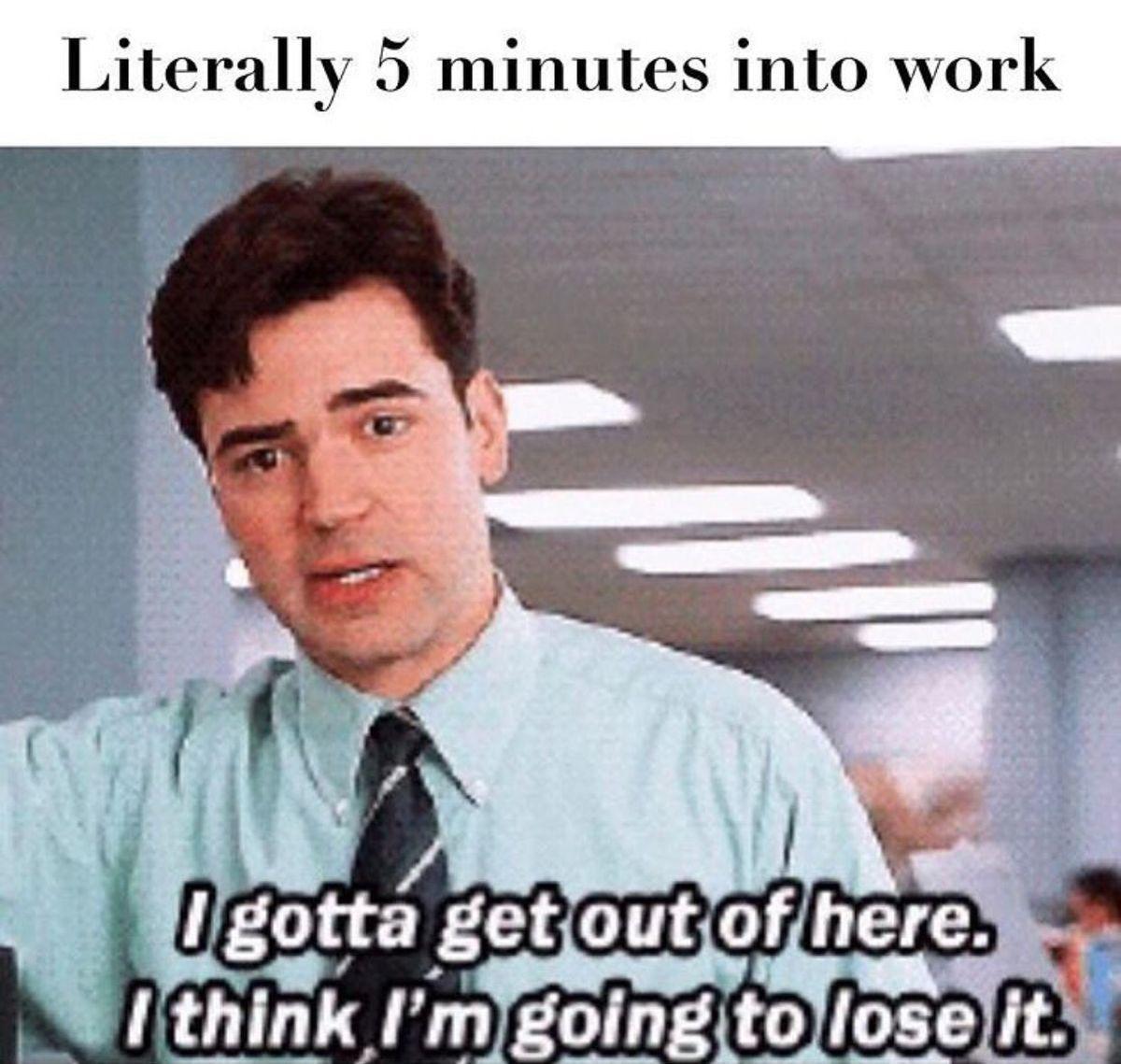 Me five minutes into school Work humor, Job humor, Funny