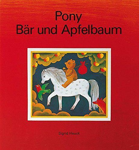Pony, Bär und Apfelbaum von Sigrid Heuck https://www.amazon.de/dp/3522414209/ref=cm_sw_r_pi_dp_Ig8JxbGS14GJW