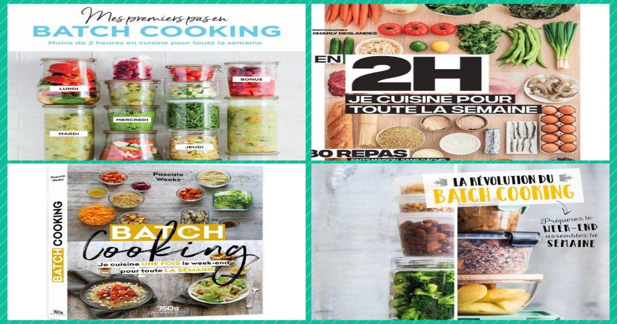 """3 livres de """"batch-cooking"""" pour éviter les aliments ultra ..."""
