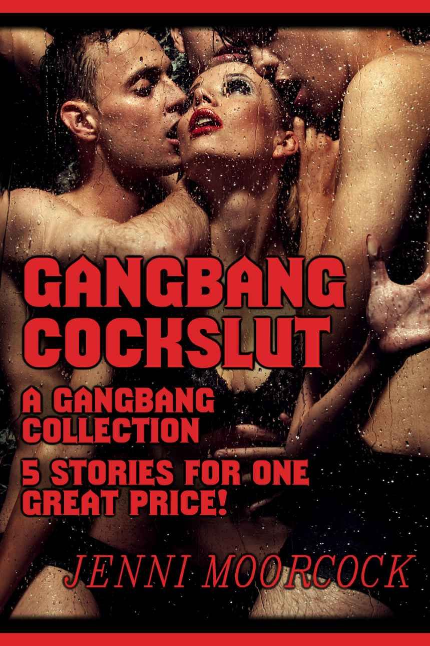 Gangbang Cockslut - A 5 Story Gangbang Collection (Her First Big Black  Gangbang, Her