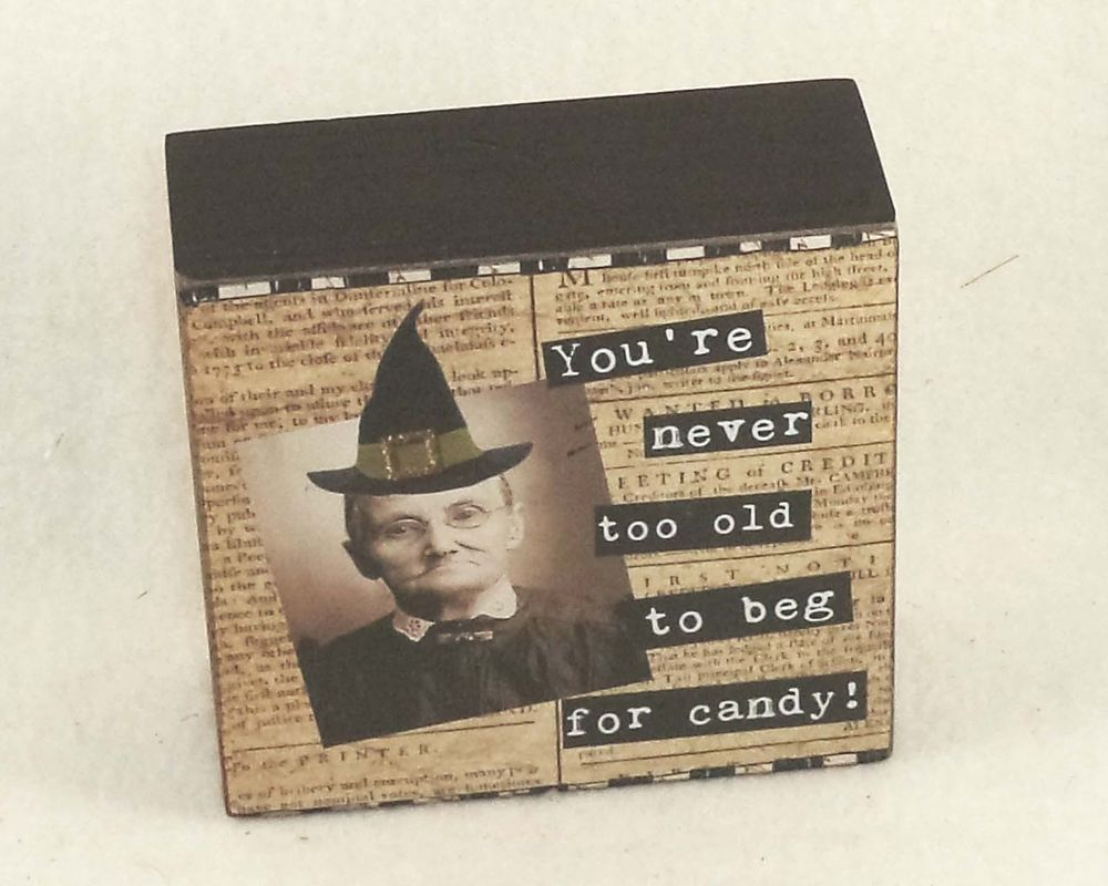 halloween primitives by kathy box sign youre never too old to beg for - Primitives By Kathy Halloween