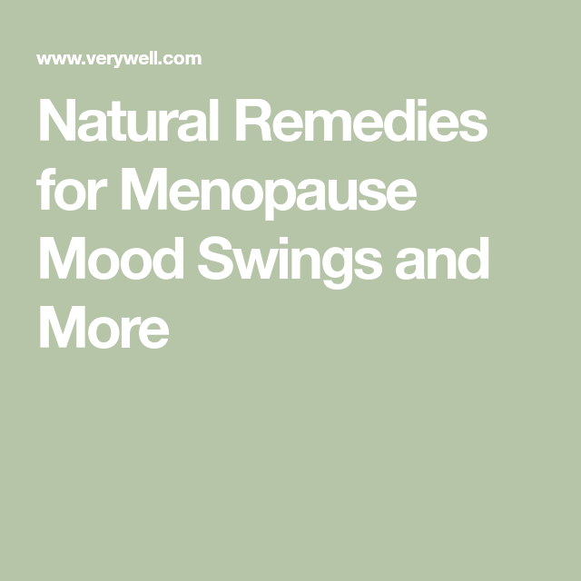 Natural Remedies For Menopause Hot Flashes And Mood Swings