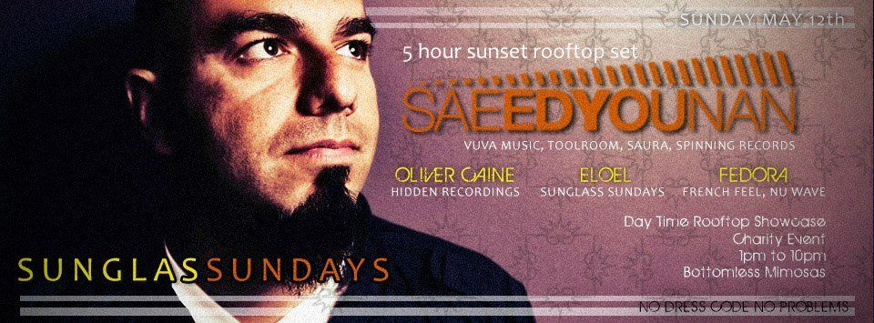 Sunglass Sundays - with Saeed Younan, Oliver Caine, Eloel, and Fedora - Rooftop Charity Event at Public Bar