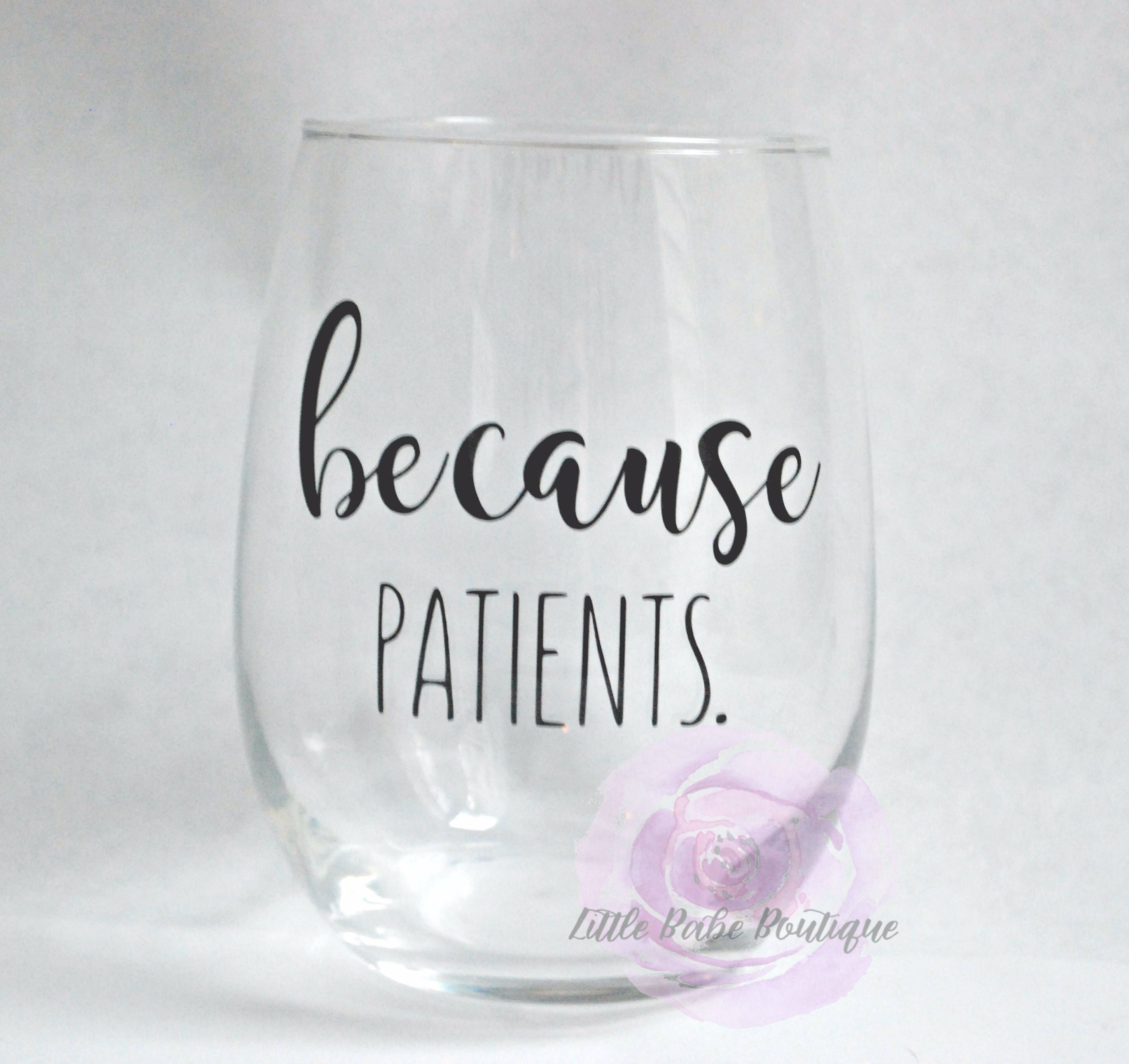 Because patients stemless wine glass for dental medical