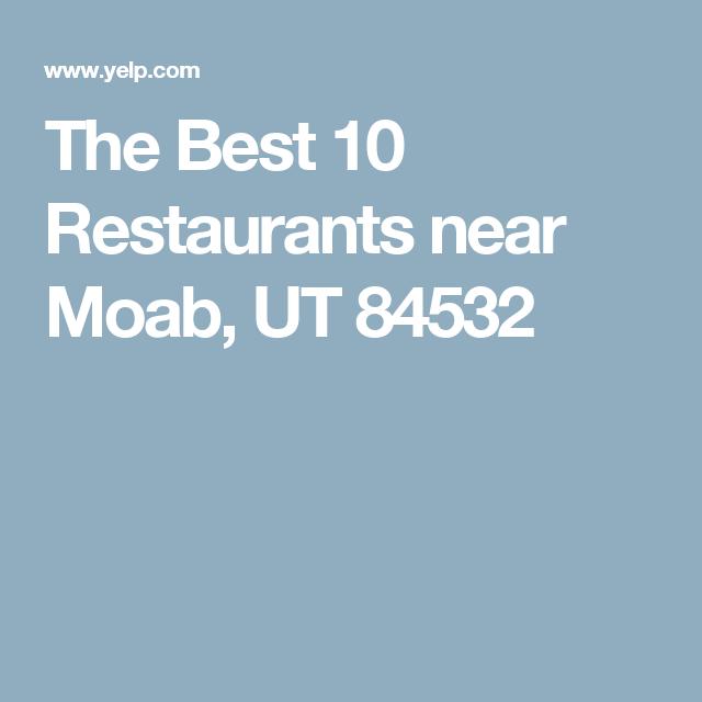The Best 10 Restaurants near Moab, UT 84532