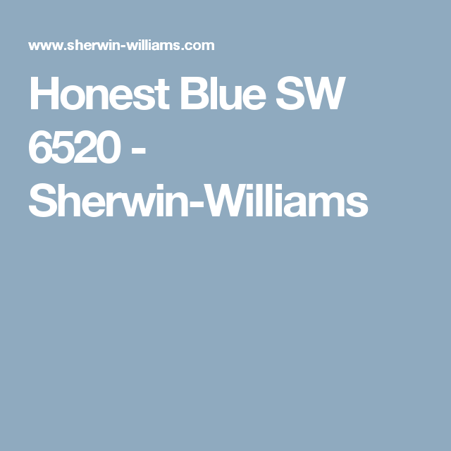 Honest Blue Sw 6520 Sherwin Williams Organized George The Lads
