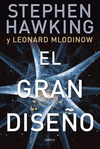 El Gran Diseño Un Libro Que Todo El Mundo Debiera Leer El Navegante Libros De Fisica Cuantica Libros De Ciencia Libros De Lectura