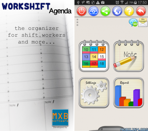 WorkShift Agenda v1.4.8Requirements: 3.1+Overview: Essential and intuitive calendar for shift workers and busy people, with shifts, notes, overtime, wage, reports and recursive alarms.  Essential and intuitive calendar for shift workers and busy...