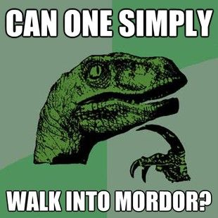 walking into Mordor