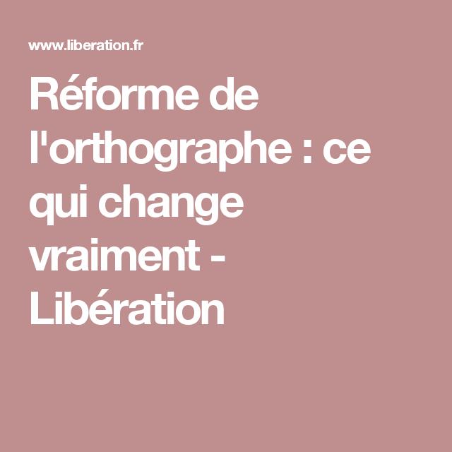 Réforme de l'orthographe: ce qui change vraiment - Libération