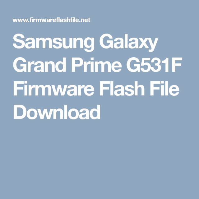 Samsung Galaxy Grand Prime G531F Firmware Flash File Download