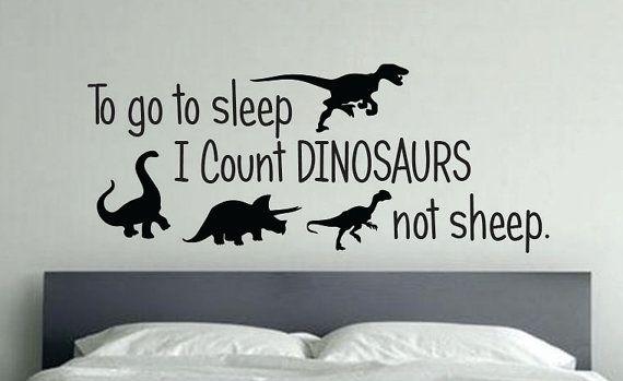 Dinosaur Room Decor, To go to sleep I Count Dinosaurs not sheep. 36 ...