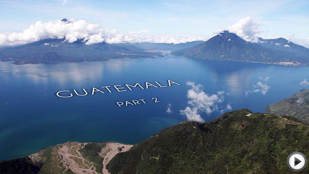 Guatemala Part 2...