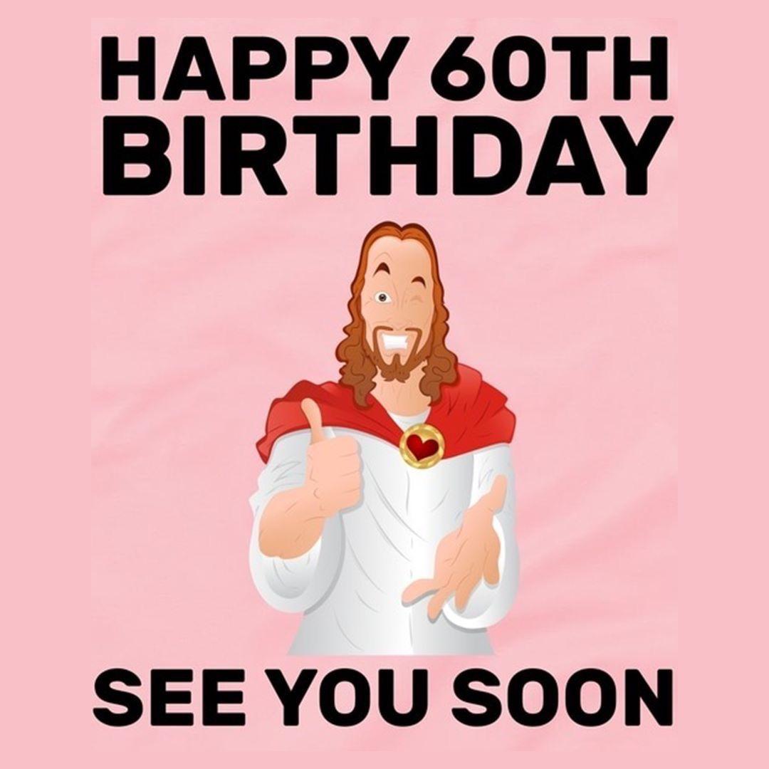 60th Bday Funny Happy Birthday Images Happy Birthday Pictures Birthday Humor
