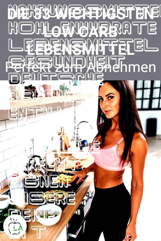 Low Carb Lebensmittel Liste enthält gesunde Nahrungsmittel ohne Kohlenhydrate die sich perfekt zum Abnehmen eignen Sieh dir hier die deutsche Tabelle an und nutze si...