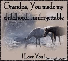 My grandpa ( my mother's father) is another one of my most