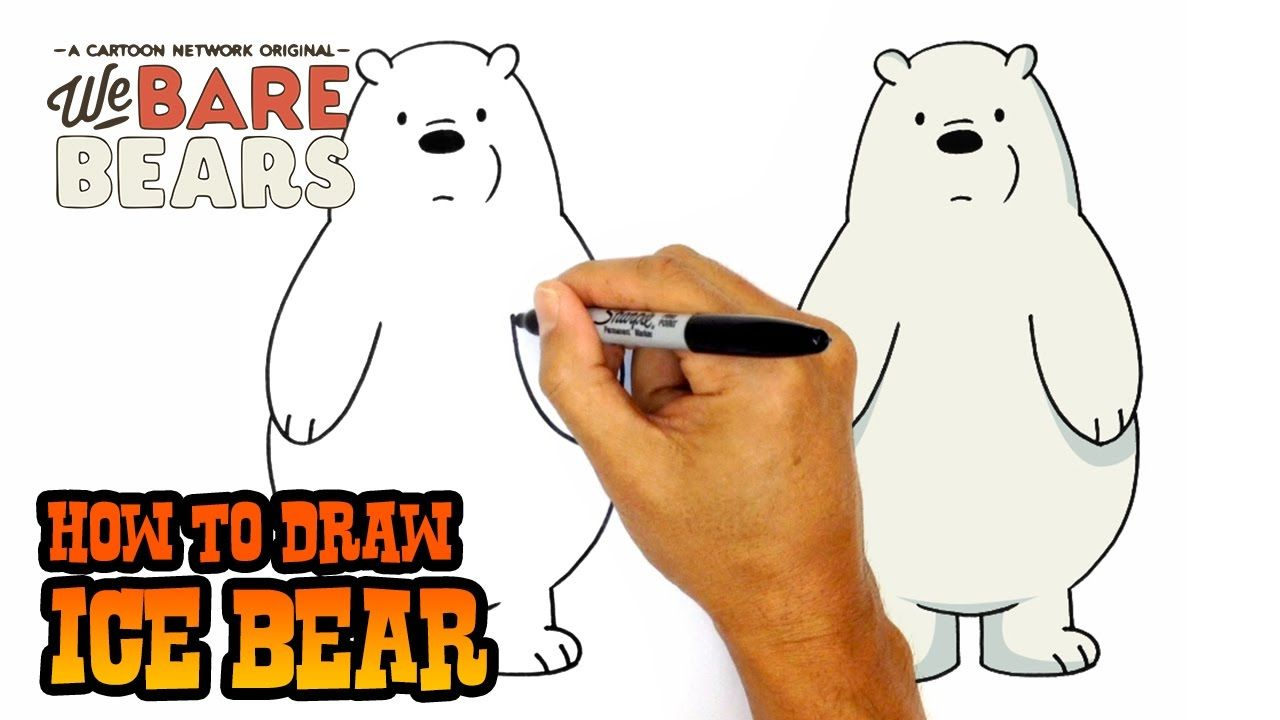 How To Draw Ice Bear We Bare Bears Youtube First Grade