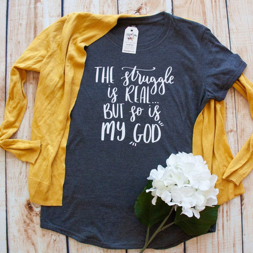The Struggle is Real but So is My God Ladies Short Sleeve Shirt
