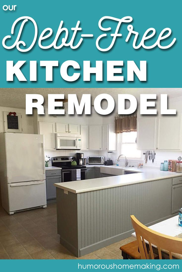 Our Debt-Free Kitchen Remodel | Debt, Kitchens and Kitchen paint