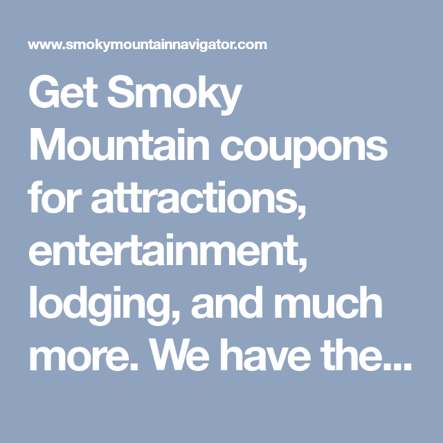 b140fa64788f Get Smoky Mountain coupons for attractions