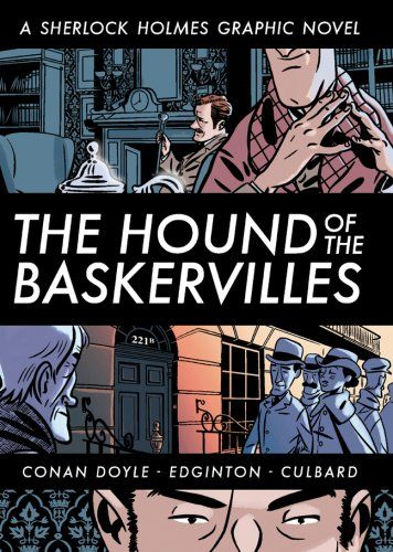 The Hound Of The Baskervilles A Sherlock Holmes Graphic Novel Illustrated Classics Series Graphic Novel Sherlock Holmes Sherlock