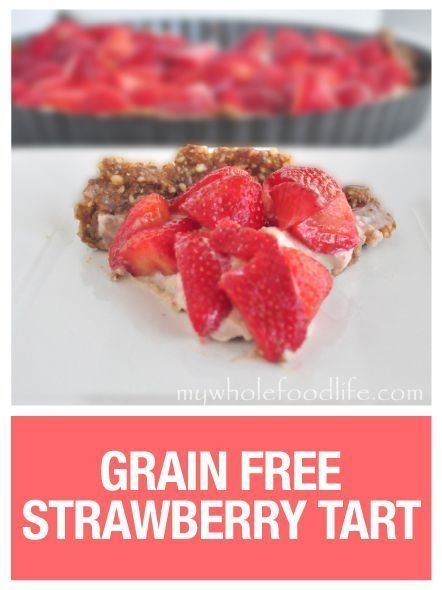 Connection Recipe Strawberry Tart Whole Food Recipes Food