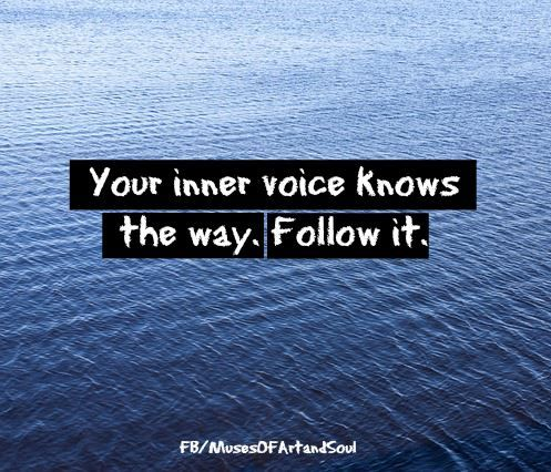 Your inner voice knows the way.  Follow it.