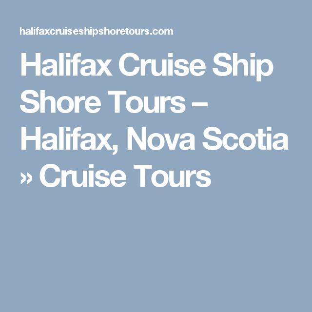 Halifax Cruise Ship Shore Tours – Halifax, Nova Scotia ...