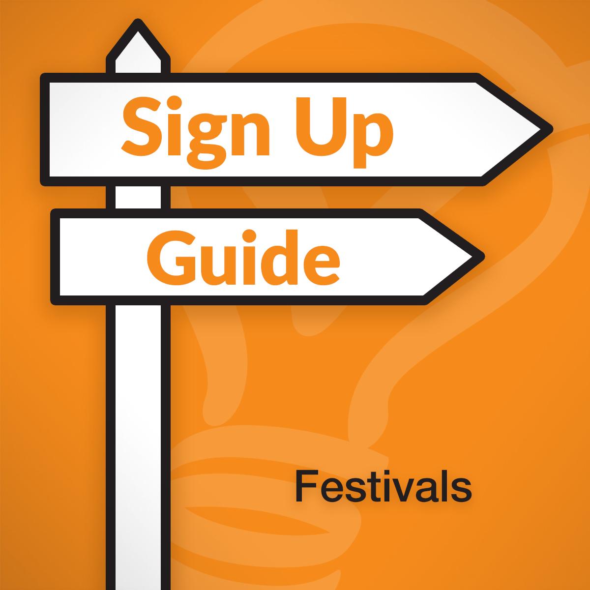 Sign Up Guide Festivals