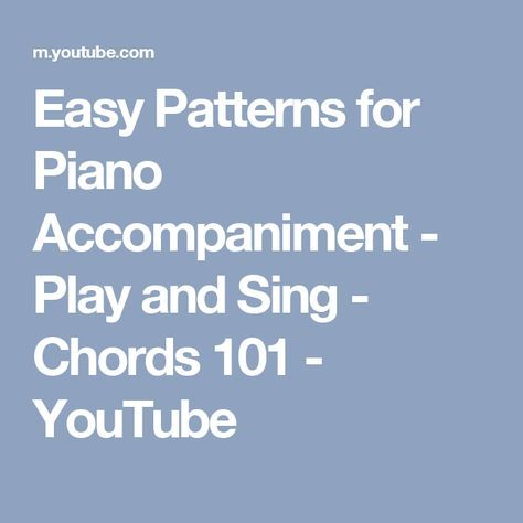Easy Patterns For Piano Accompaniment Play And Sing Chords 101