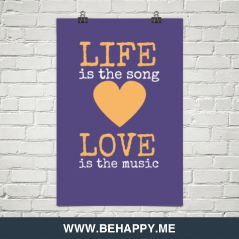 Life Is The Song Love Is The Music #175155