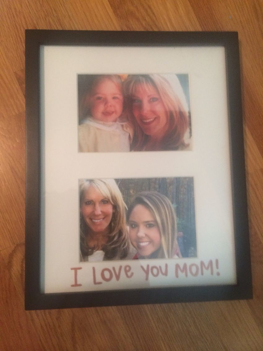 Mother\'s Day gift for my mom since Ill be leaving. Black frame and ...