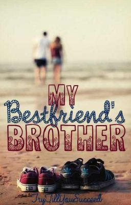 Brother dating my best friend