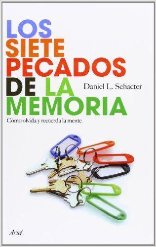 Los Siete Pecados De La Memoria Como Olvida Y Recuerda La Mente Amazon Es Daniel L Schacter Joan Soler Chic Libros Ebooks Audio Books This Book