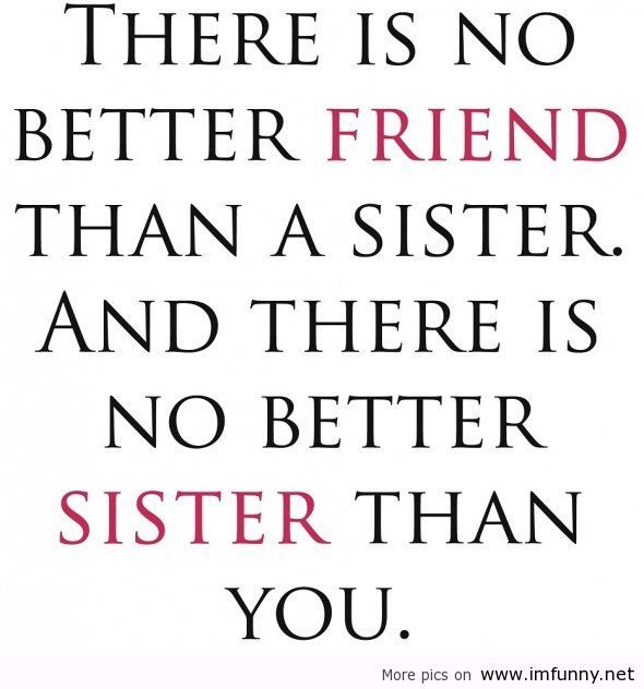 sister sayings that are sweet | Quotes About Sister | My ...